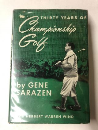 Thirty Years of Championship Golf. Gene Sarazen
