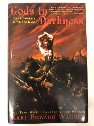 Gods in Darkness: The Complete Novels of Kane. Karl Edward Wagner