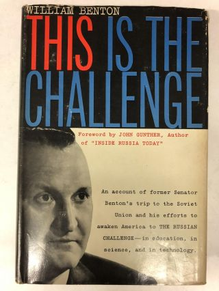 This is the challenge;: The Benton reports of 1956-1958 on the nature of the Soviet threat....