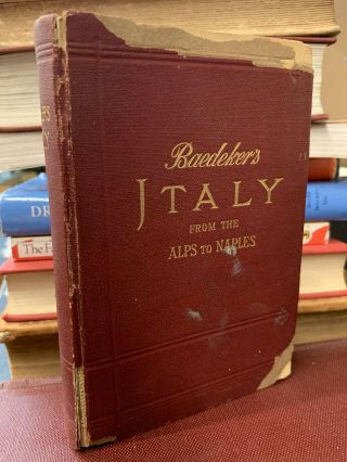 Italy From the Alps to Naples : Abridged Handbook For Travelers. Karl Baedeker