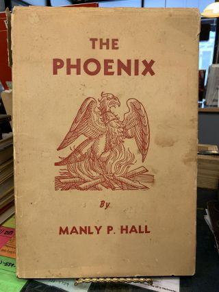 The Phoenix : An Illustrated Review of Occultism and Philosophy. Manly Palmer Hall