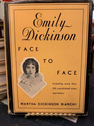 Emily Dickinson: Face to Face. Martha Dickinson Bianchi