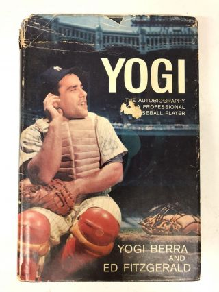 Yogi The Autobiography of a Professional baseball player. Yogi Berra, Ed Fitzgerald