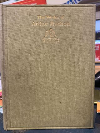 The Caerleon Edition of the Works of Arthur Machen (Volume 8). Arthur Machen