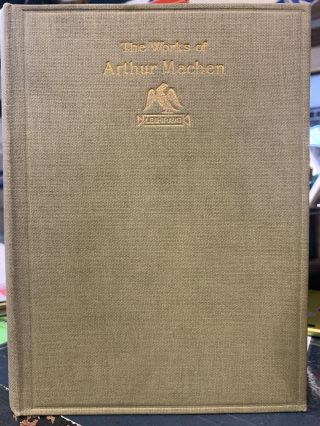 The Caerleon Edition of the Works of Arthur Machen (Volume 9). Arthur Machen