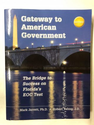 Gateway to american government. Mark Ph D. Jarrett, Robert J. D. Yanhng