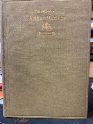 The Caerleon Edition of the Works of Arthur Machen (Volume 4). Arthur Machen