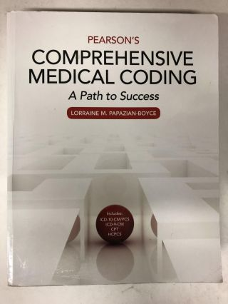 Pearson's Comprehensive Medical Coding. Lorraine M. Papazian-Boyce