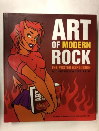 Art of Modern Rock: The Poster Explosion. Paul Grushkin, Dennis King