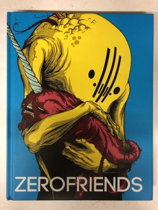 Zerofriends: A Collection of Art and Madness. Alex Pardee