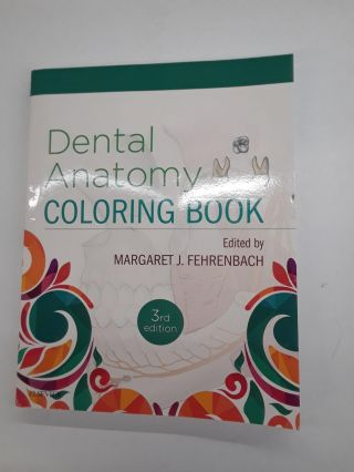 Dental Anatomy Coloring Book. Margaret J. Fehrenbach