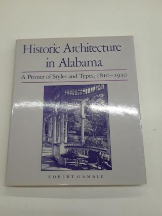 Historic Architecture in Alabama. Robert Gamble
