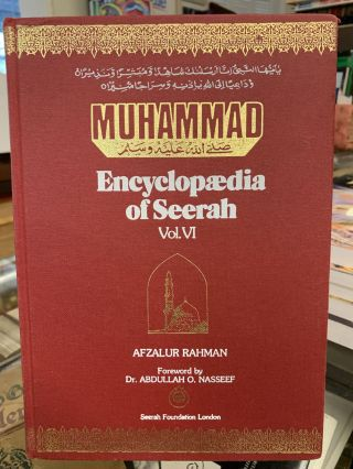 Muhammad : Encyclopædia of Seerah (Volume VI). Afzalur Rahman, edited