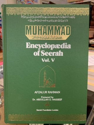 Muhammad : Encyclopædia of Seerah (Volume V). Afzalur Rahman, edited