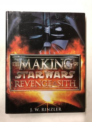 The Making of Star Wars: Revenge of the Sith. J. W. Rinzler