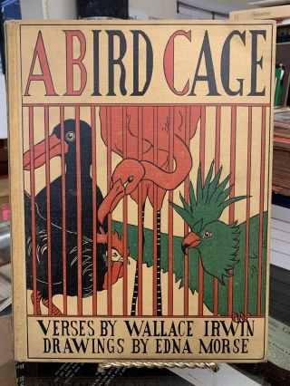 A Bird Cage. Wallace Irwin
