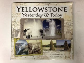 Yellowstone Yesterday and Today. Paul Horsted
