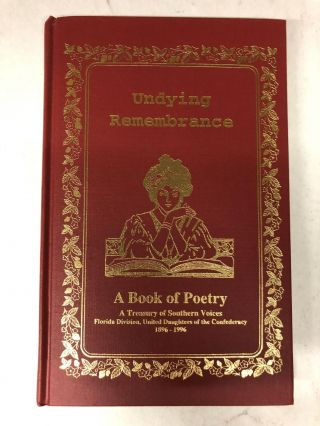 Undying Remembrance: A Book of Poetry, A Treasury of Southern Voices. Dianne Drake Boren
