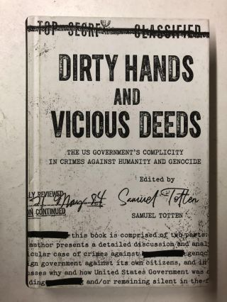Dirty Hands and Vicious Deeds: The US Government's Complicity in Crimes against Humanity and...