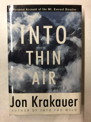 Into Thin Air: A Personal Account of the Mount Everest Disaster. Jon Krakauer
