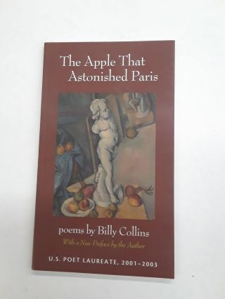 he Apple That Astonished Paris: Poems. Billy Collins