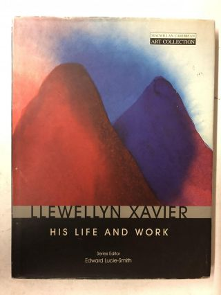 Llewellyn Xavier: His Life and Work. Edward Lucie-Smith