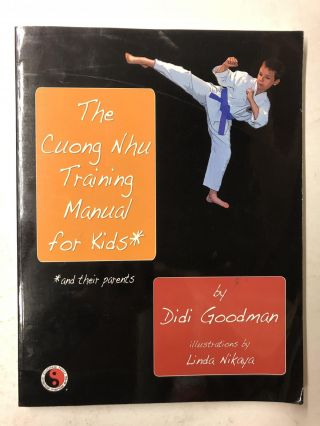 The Cuong Nhu Training Manual for Kids and their parents. Didi Goodman