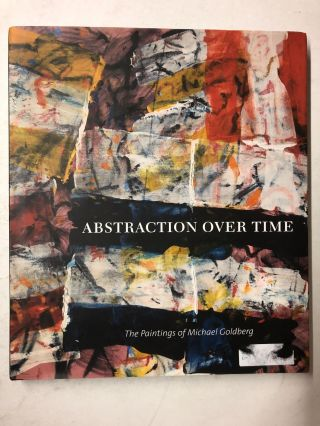 Abstraction over Time: The Paintings of Michael Goldberg. Marcelle Polednik