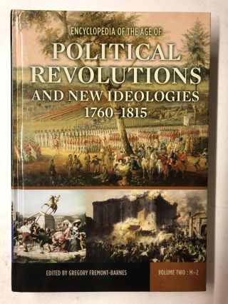 Encyclopedia of the Age of Political Revolutions and New Ideologies, 1760-1815: Volume 2: M-Z....
