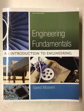 Engineering Fundamentals: An Introduction to Engineering. Saeed Moaveni