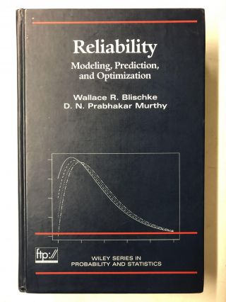 Reliability: Modeling, Prediction, and Optimization. Wallace R. Blischke, D. N. Prabhakar Murthy