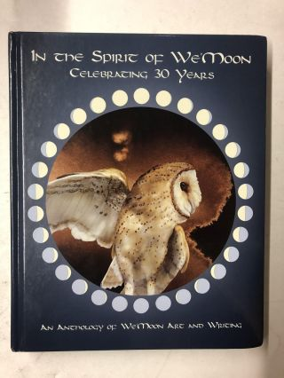In the Spirit of We'moon: Celebrating 30 Years: An Anthology of Art and Writing. Musawa