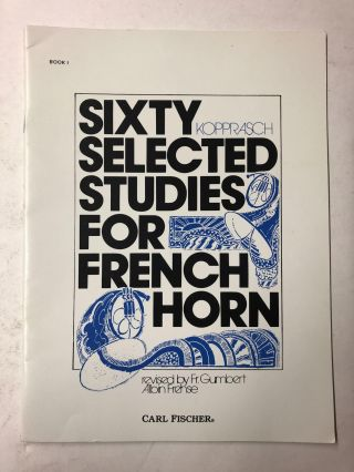 Carl Fischer 60 Selected Studies for French Horn Book 1