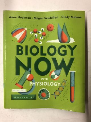 Biology Now with Physiology (Second Edition). Anne Houtman