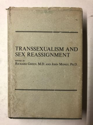 Transsexualism and Sex Reassignment. M. D. Green, Richard, Ph D Money, John