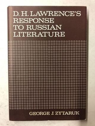 D. H. Lawrence's response to Russian literature. George J. Zytaruk