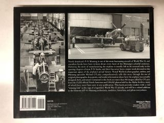 Building the P-51 Mustang: The Story of Manufacturing North American's Legendary World War II Fighter in Original Photos