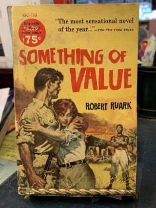 Something of Value. Robert Ruark