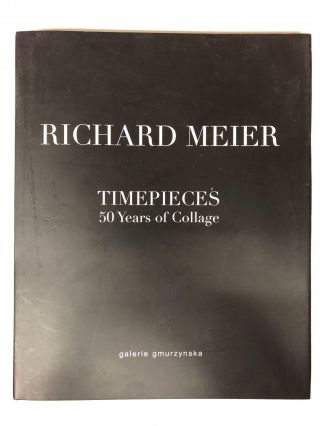 Timepieces. 50 Years of Collage. Richard Meier