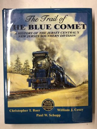 The Trail of the Blue Comet: A History of the Jersey Central's New Jersey Southern Division....