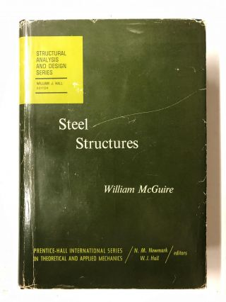 Steel Structures (International Series in Theoretical & Applied Mechanics). William McGuire