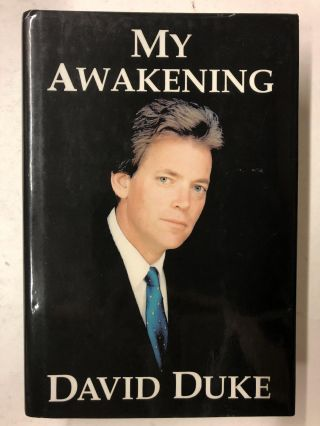 My Awakening: A Path to Racial Understanding. David Ernest Duke