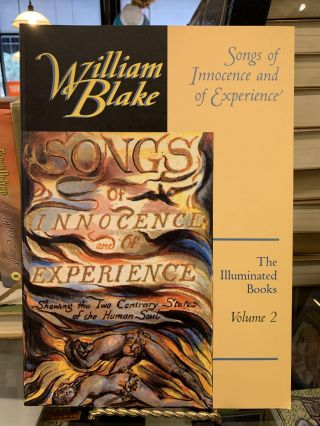 Songs of Innocence and of Experience (The Illuminated Books of William Blake, Volume 2). William...