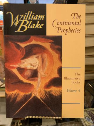 The Continental Prophecies (The Illuminated Books of William Blake, Volume 4). William Blake, D....