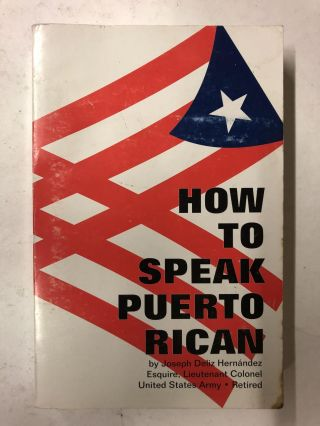 How to Speak Puerto Rican. Deliz Hernandez