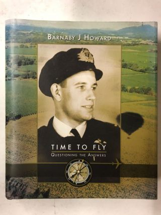 Time to Fly; Questioning the Answers. Barnaby J. Howard