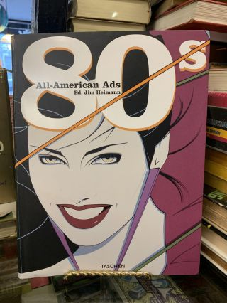All American Ads of the 80s. Steven Heller, Jim Heimann