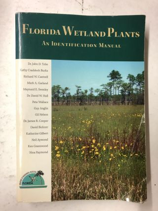 Florida Wetland Plants: An Identification Manual. John D. Tobe