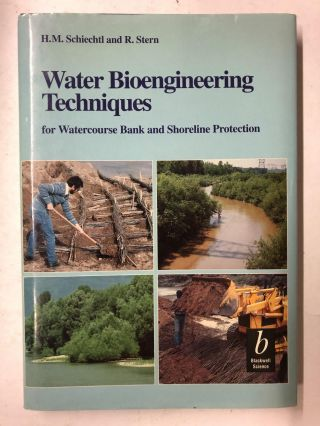 Water Bioengineering Techniques: for Watercourse Bank and Shoreline Protection. H. M. Schiechtl,...