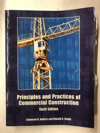 Principles and Practices of Commercial Construction. Cameron K. Andres, R. C. Smith